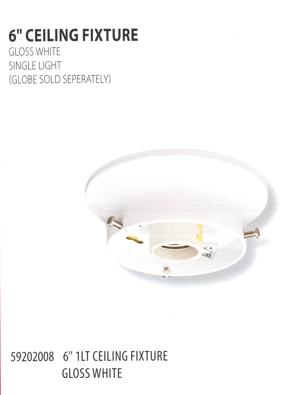 59202008 6INCH CEILING FIXTURE