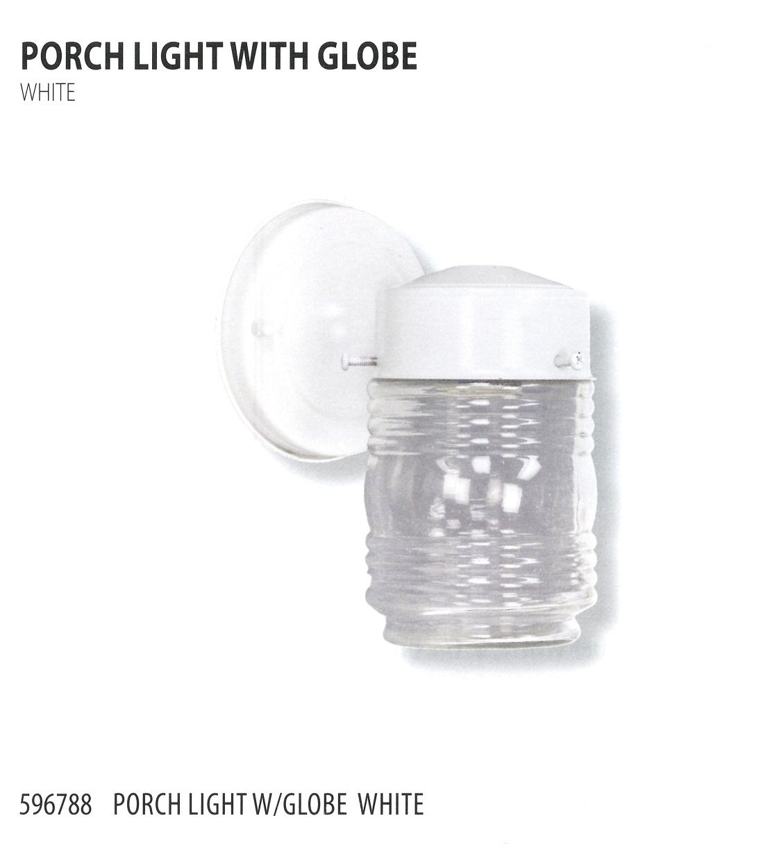596788 PORCH LIGHT WITH GLOBE